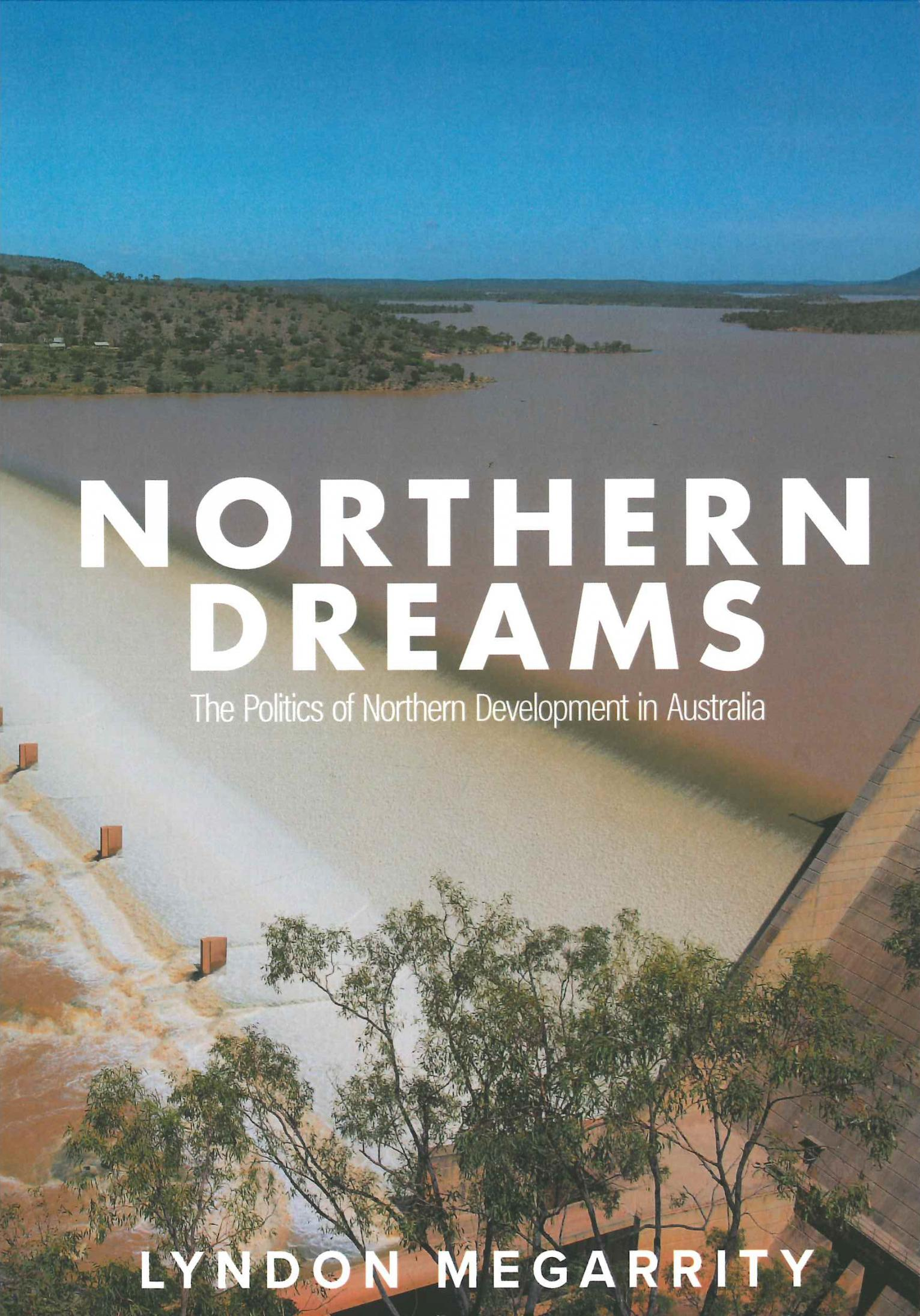Book cover of Northern Dreams: The Politics of Northern Development in Australia